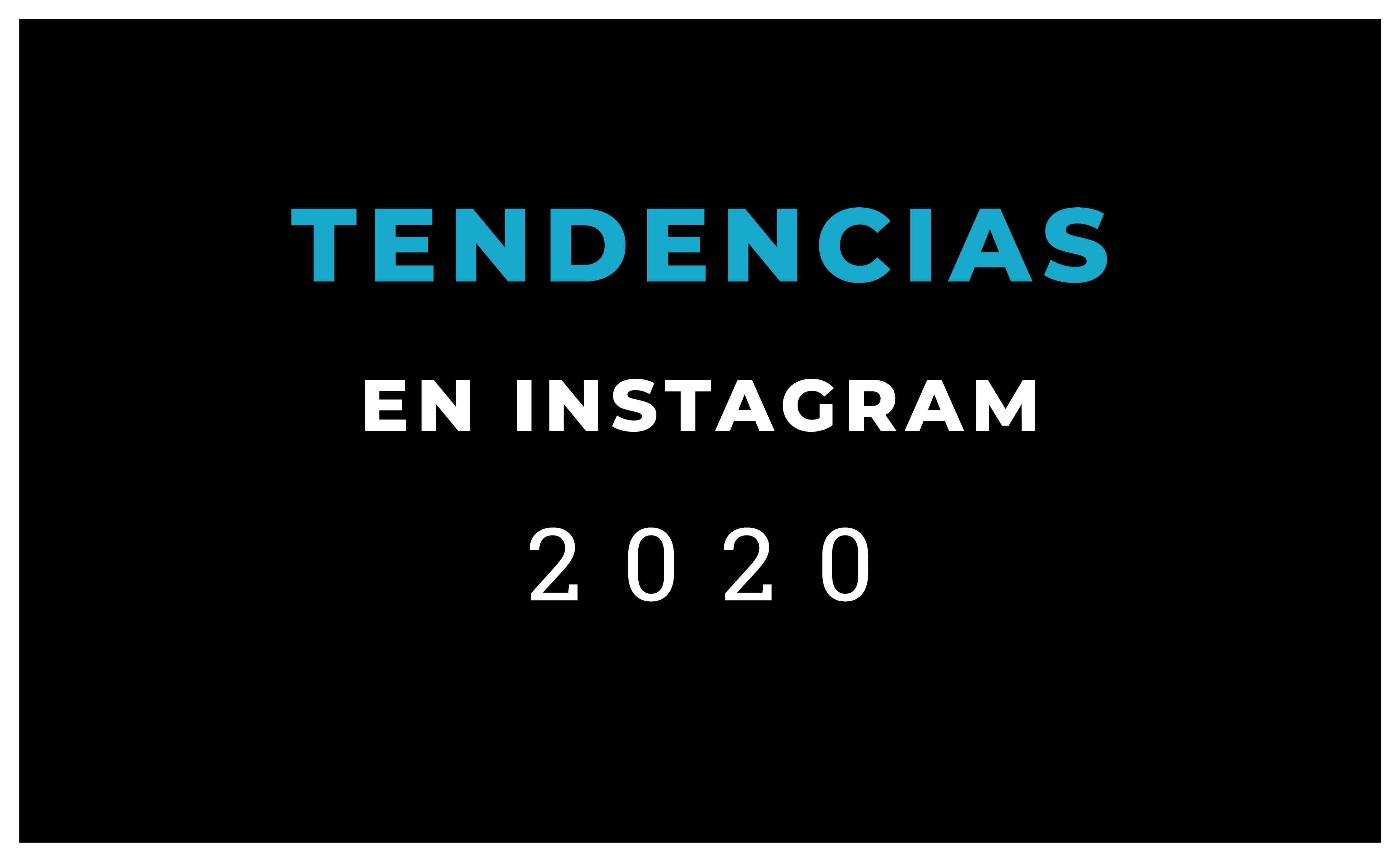 ¿Cuáles son las tendencias en Instagram en 2020?
